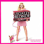 Legally Blonde: The Musical [Original Broadway Cast Recording] by Laura Bell...