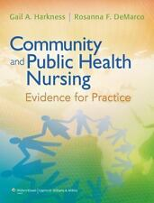 Community and Public Health Nursing : Evidence for Practice by Gail A. Harkness