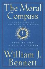 The Moral Compass: Stories for a Lifes Journey by William J. Bennett