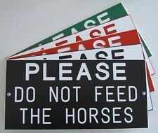 PLEASE DO NOT FEED THE HORSES Engraved Gate Sign