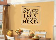 Solos Somos Fuertes.. Juntos Somos Mas Spanish Vinyl Decal Wall Sticker Words