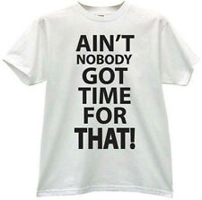 ☛☛☛ AIN'T NOBODY GOT TIME FOR THAT! AINT BRONCHITIS SWEET BROWN *WHITE* T-SHIRT