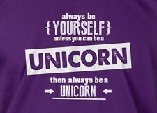 Be Yourself Unless You Can Be A Unicorn T-shirt Mens Ladies  Funny Geek T-shirt