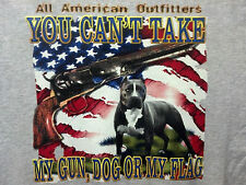 Can't Take My Gun, Dog, or Flag - Pit Bull BadAss Attitude Gun Control T-Shirt