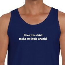 Does This Shirt Make Me Look Drunk Party T-shirt Drinking Men's Tank Top