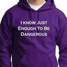 I Know Just Enough To Be Dangerous Funny T-shirt Gag Gift Hoodie Sweatshirt