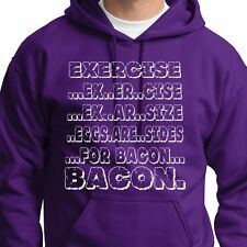 EXCERCISE Eggs Are Sides For BACON Funny T-shirt gag Gift Hoodie Sweatshirt