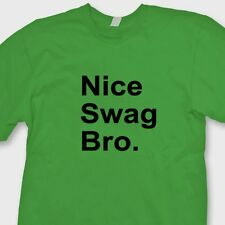 NICE SWAGG BRO Funny Jersey Shore t-shirt DJ Pauly D Tee Shirt