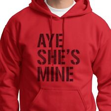 AYE SHES MINE Couples Urban Swag T-shirt Funny Jersey Shore Hoodie Sweatshirt