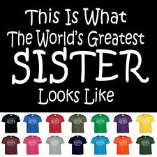 Worlds Greatest SISTER Funny Mothers Day Birthday Christmas Sibling Gift T Shirt