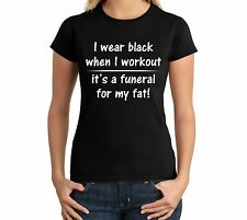 I Wear Black When I Work Out Funny Motivational Ladies T Shirt Workout Shirt
