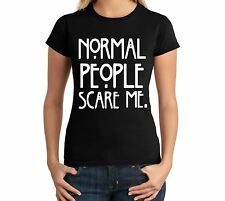 Normal People Scare Me Funny Juniors T Shirt USA TV Horror Story Gift Funny Tee