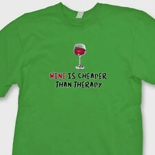 WINE IS CHEAPER THAN THERAPY T-shirt Funny Grape Group Tee Shirt
