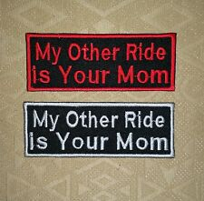 "Toppa ""My Other Ride is Your Mom"" Da Stirare Cucire Ricamata, Per Motociclisti"