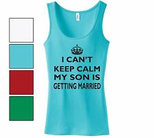I Can't Keep Calm My Son Getting Married Funny Ladies Tank Top Mom Mother Gift