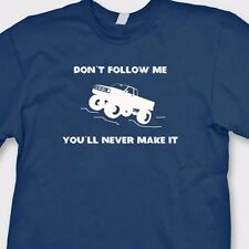 DON'T FOLLOW ME Funny 4WD T-shirt 4X4 Offroad Rock Crawl Dune Buggy Tee Shirt