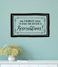 Our Favorite Thing To Make For Dinner Is Reservations Vinyl Decal Wall Stickers