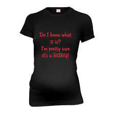 Do I Know What Is It? I'M Pretty Sure  It'S A Baby! New Mom Funny Maternity T-S