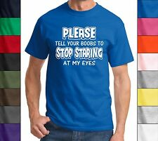 Tell Your Boobs To Stop Staring At My Eyes Funny T Shirt Rude Humor Sexual Shirt