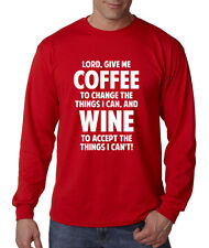 LORD GIVE ME COFFEE TO THE CHANGE WINE Long Sleeve Unisex T-Shirt Tee Top