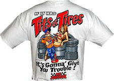 BIG JOHNSON Tits or Tires It's Gonna Give You Trouble White Shirt