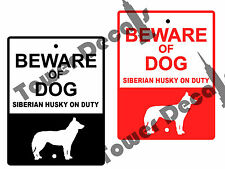 Beware of Dog - Siberian Husky 9 x 12 Predrilled Aluminum Window or Fence Sign