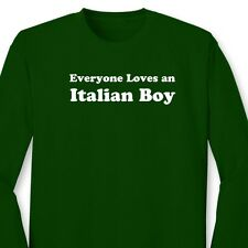 Everyone Loves an Italian Boy Funny Sicilian Heritage Gift Long Sleeve T-shirt
