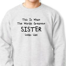 Worlds Greatest Sister T-shirt Mothers Day Gift Brothers Crew Neck Sweatshirt