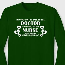 Doctor In Charge or Nurses Funny T-shirt RN LVN Medical Humor Long Sleeve Tee
