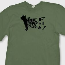 My BFF Is A Real Bitch! Friendship Rude Funny T-shirt Dog Humor Tee Shirt