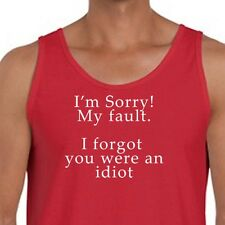 Sorry My Fault I Forgot You Were An Idiot T-shirt Funny Sarcastic Men's Tank Top