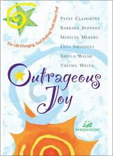 Outrageous Joy : The Life-Changing, Soul-Shaking Truth about God by Barbara...