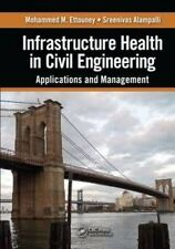 NEW Infrastructure Health in Civil Engineering: Applications and Management by M