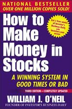 How to Make Money in Stocks : A Winning System in Good Times or Bad by William J