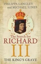 The King's Grave: The Search for Richard III, Jones, Michael, Langley, Philippa,