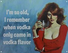 I Remember When Vodka Only Came In Vodka Flavour Blue Tin Sign 41.5x32cm