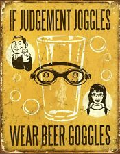 New If Judgement Joggles Wear Beer Goggles Metal Tin Sign