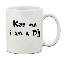 Kiss Me I Am A Dj Ceramic Coffee Tea Mug Cup