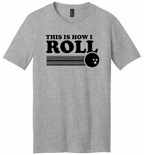 This Is How I Roll Funny Bowling Mens V-Neck T Shirt Bowling League Team Tee