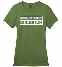 I'm Not A Gynecologist But I'll Take A Look Funny Ladies Shirt Rude Sex Tee Z4