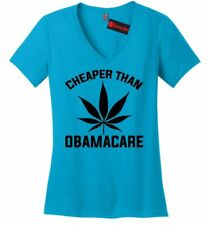 Cheaper Than Obamacare Funny Ladies V-Neck T Shirt Weed Pot Smoke Stoner Gift Z5