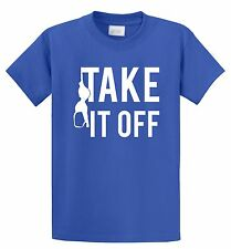 Take It Off Funny T Shirt Bra Sex Adult Humor Summer Pool Party Tee Shirt S-5XL
