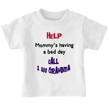 Help Mommy's Having A Bad Day Call 1 800 Grandma Children T-shirt Tee 6mo - 7t