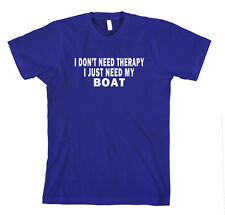 I Don'T Need Therapy I Just Need My Boat Funny T-Shirt Tee