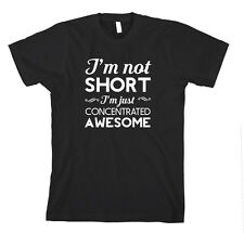 I'M Not Short. I'M Just Concentrated Awesome Funny T-Shirt Tee