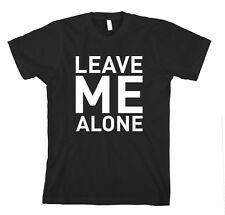 Leave Me Alone Funny T-Shirt Tee