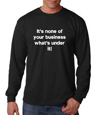 It'S None Of Your Business What'S Under It Funny Cotton Long Sleeve T-Shirt Tee
