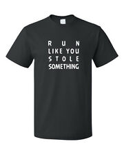 Run Like You Stole Something Cotton Unisex T-Shirt Tee Top