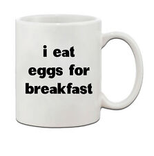 I Eat Eggs For Breakfast Ceramic Coffee Tea Mug Cup