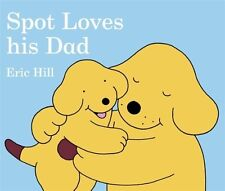 Spot Loves His Dad (Spot the Dog), Hill, Eric, Good Condition Book, ISBN 9780723